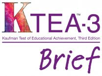 KTEA3-B Product Range Kaufman Test of Educational Achievement, Third Edition Brief Kit